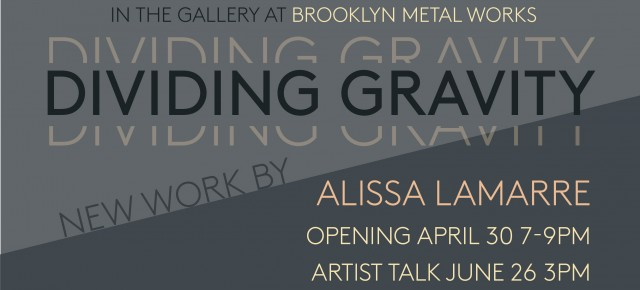 Dividing Gravity | New Work by Alissa Lamarre
