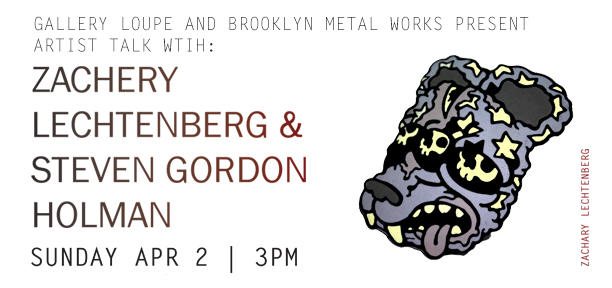 Artist Talk with Zachery Lechtenberg & Steven Gordon Holman
